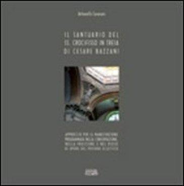 Il santuario del SS. Crocifisso in Treia di Cesare Bazzani - Antonella Cesaroni  