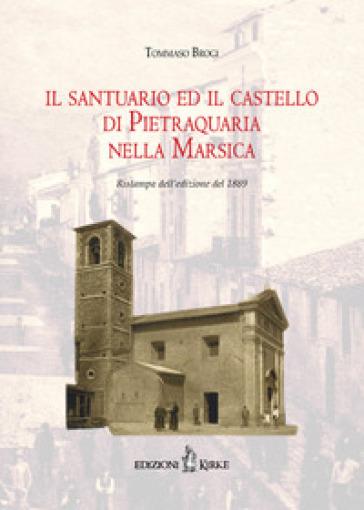 Il santuario e il castello di Pietraquaria nella Marsica - Tommaso Brogi | Jonathanterrington.com