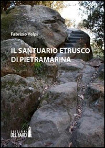 Il santuario etrusco di Pietramarina - Fabrizio Volpi  
