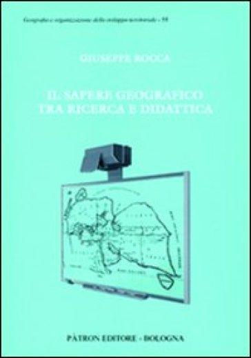 Il sapere geografico tra ricerca e didattica - Giuseppe Rocca   Rochesterscifianimecon.com