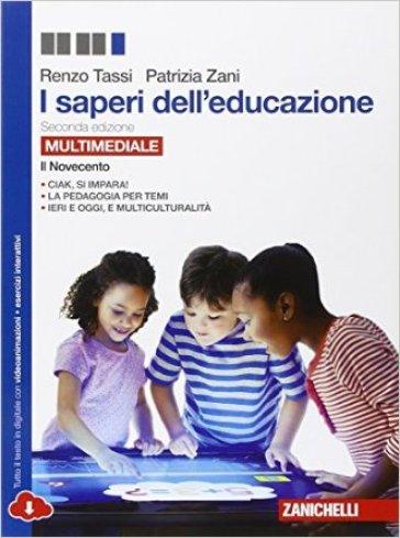 I saperi dell'educazione. Il Novecento. Per i Licei e gli Ist. magistrali. Con e-book. Con espansione online - Renzo Tassi |