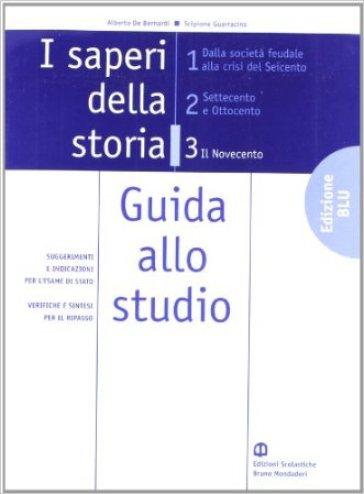 I saperi della storia. Ediz. blu. Per le Scuole superiori. 3: Il novecento - Alberto De Bernardi  