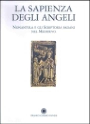 La sapienza degli angeli. Nonantola e gli scrittori padani nel Medioevo - Giuseppa Z. Zanichelli   Rochesterscifianimecon.com