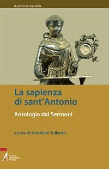 La sapienza di sant'Antonio. Antologia dai Sermoni - G. Tollardo |