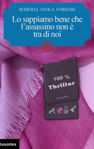 Lo sappiamo bene che l'assassino non è tra di noi - Roberta Paola Fornari pdf epub