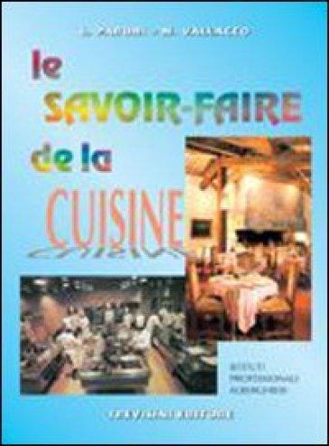 Le savoir faire de la cuisine. con CD Audio. Per gli Ist. Professionali alberghieri - Marina Vallacco | Kritjur.org
