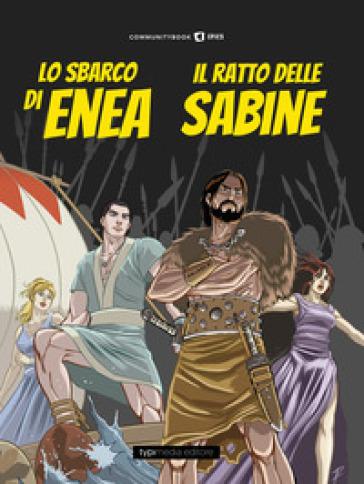 Lo sbarco di Enea e il ratto delle Sabine