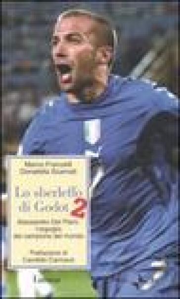 Lo sberleffo di Godot 2. Alessandro del Piero: l'orgoglio del campione del mondo - Marco Franzelli | Rochesterscifianimecon.com