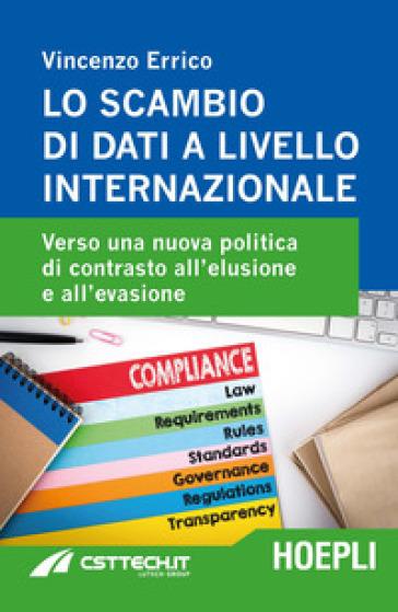 Lo scambio di dati a livello internazionale. Verso una nuova politica di contrasto all'elusione e all'evasione - Vincenzo Errico |