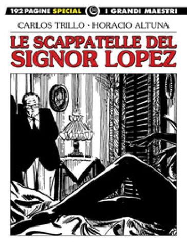 Le scappatelle del signor Lopez - Carlos Trillo | Rochesterscifianimecon.com