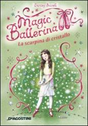 La scarpina di cristallo. Magic ballerina. 4.