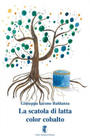 La scatola di latta color cobalto - Giuseppa Iacono Baldanza | Thecosgala.com
