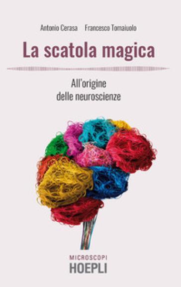 La scatola magica. All'origine delle neuroscienze - Antonio Cerasa   Thecosgala.com