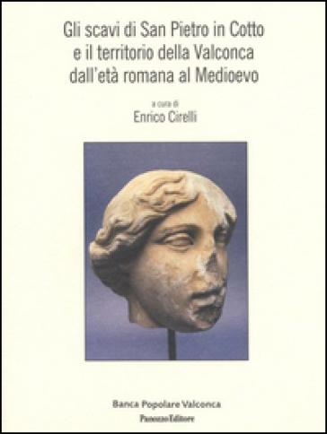 Gli scavi di San Pietro in Cotto e il territorio della Valconca dall'età romana al medioevo - E. Cirelli | Kritjur.org