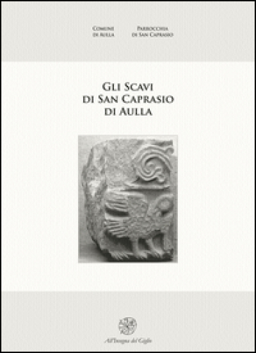 Gli scavi di San Caprasio ad Aulla