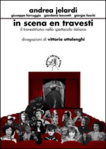 In scena en travesti. Il travestitismo nello spettacolo italiano - V. Ottolenghi pdf epub