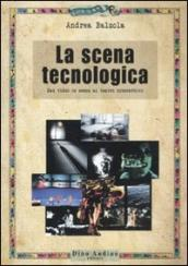 La scena tecnologica. Dal video in scena al teatro interattivo