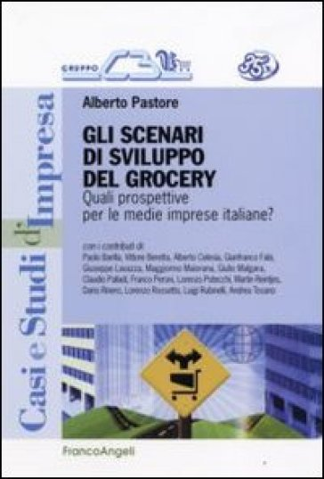 Gli scenari di sviluppo del grocery. Quali prospettive per le medie imprese italiane? - Alberto Pastore |