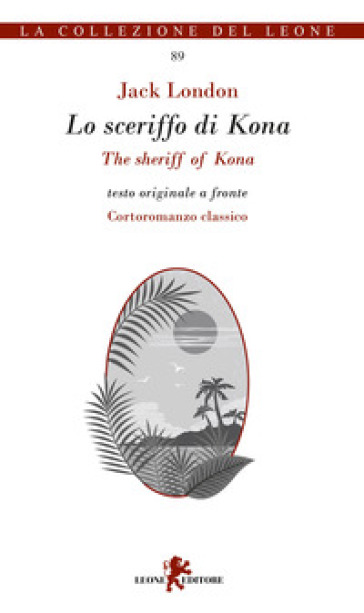 Lo sceriffo di Kona-The sheriff of Kona. Testo inglese a fronte - Jack London | Kritjur.org