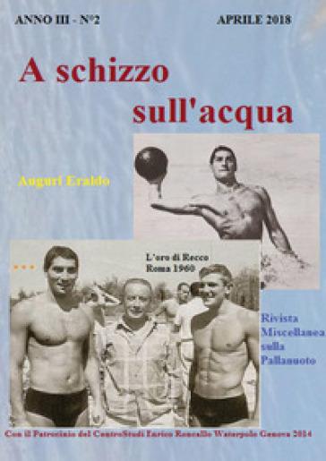 A schizzo sull'acqua (2018). 2: Aprile - Enrico Roncallo | Ericsfund.org