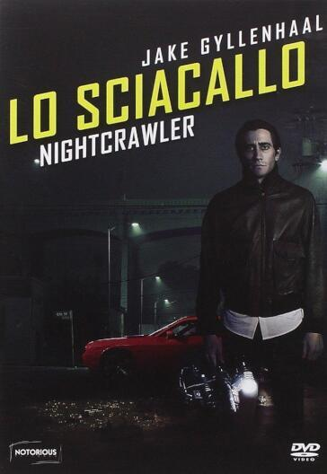 Lo sciacallo - Nightcrawler (DVD)