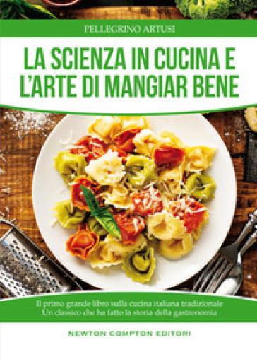La scienza in cucina e l'arte di mangiare bene - Pellegrino Artusi | Thecosgala.com