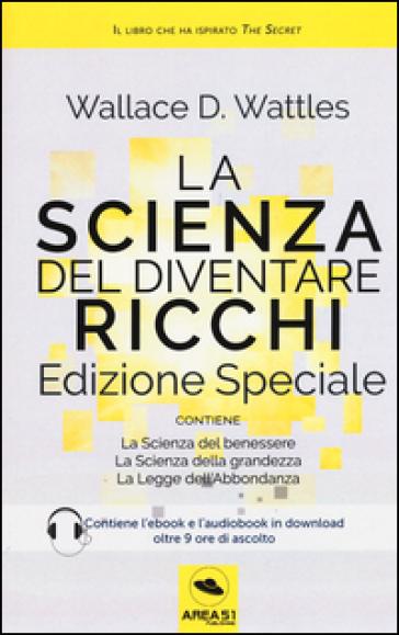 La scienza del diventare ricchi. Ediz. speciale. Con e-book