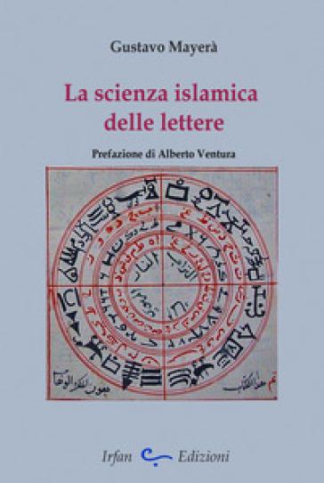 La scienza islamica delle lettere - Gustavo Mayerà |