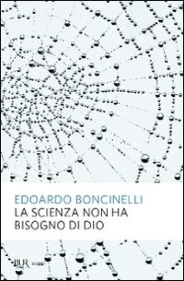 La scienza non ha bisogno di Dio - Edoardo Boncinelli   Rochesterscifianimecon.com
