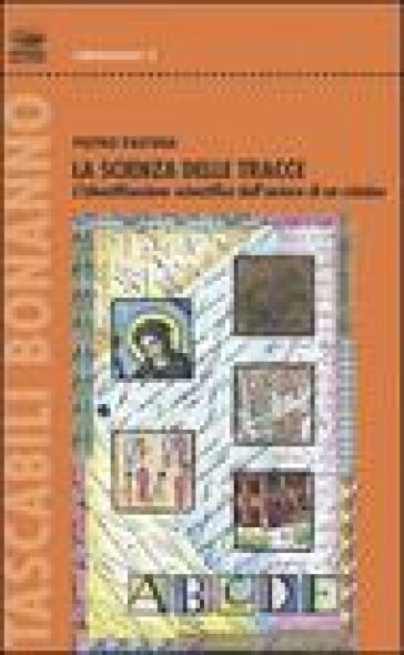 La scienza delle tracce. L'identificazione scientifica dell'autore di un crimine - Pietro Pastena | Kritjur.org