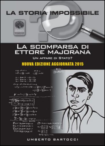 La scomparsa di Ettore Majorana. Un affare di Stato? - Umberto Bartocci pdf epub