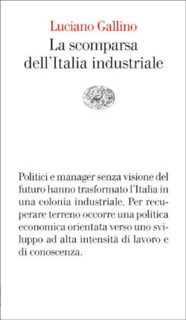 La scomparsa dell'Italia industriale - Luciano Gallino  