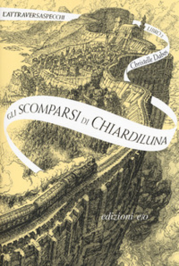 Gli scomparsi di Chiardiluna. L'Attraversaspecchi. 2. - Christelle Dabos |