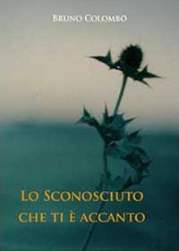 Lo sconosciuto che ti è accanto - Bruno Colombo | Kritjur.org