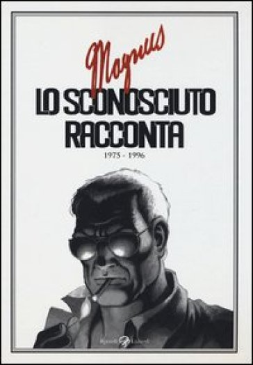 Lo sconosciuto racconta. 1975-1996 - Magnus |