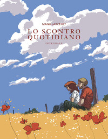 Lo scontro quotidiano. Ediz. integrale - Manu Larcenet pdf epub