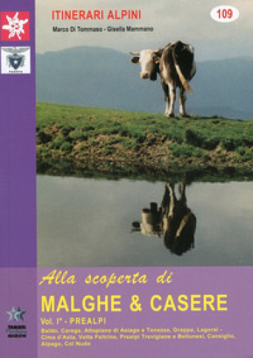 Alla scoperta di malghe & casere. 1.Prealpi - Marco Di Tommaso pdf epub