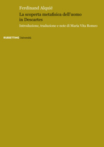 La scoperta metafisica dell'uomo in Descartes - Ferdinand Alquié  