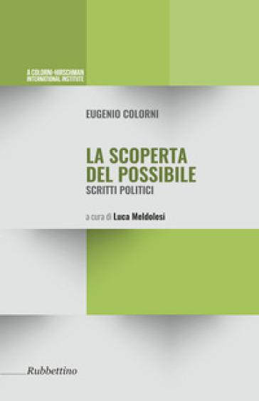 La scoperta possibile. Scritti politici - Eugenio Colorni |