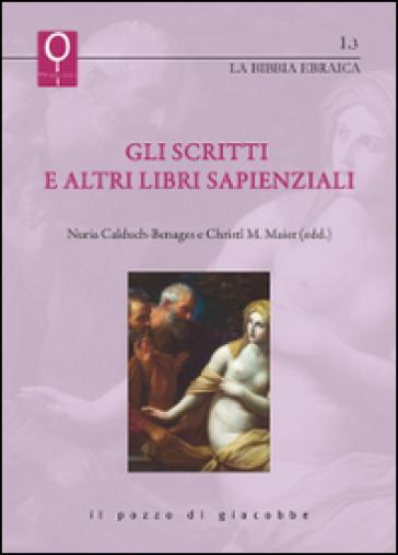 Gli scritti e altri libri sapienziali - C. M. Maier |