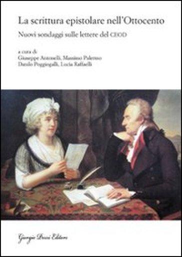 La scrittura epistolare nell'Ottocento. Nuovi sondaggi sulle lettere del CEOD - M. Palermo  
