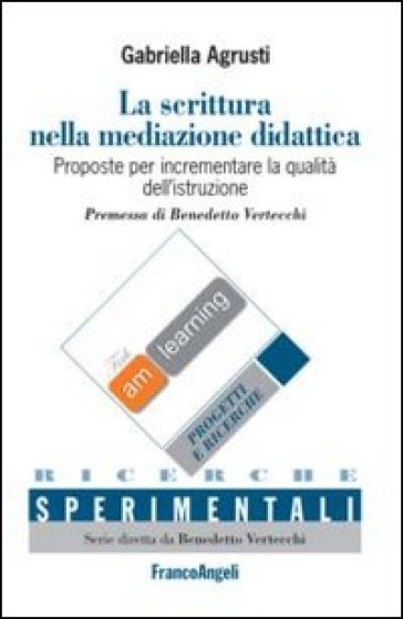 La scrittura nella mediazione didattica-Writing in educational mediation. Proposte per incrementare la qualità dell'istruzione-Proposals for qualityu improvement...