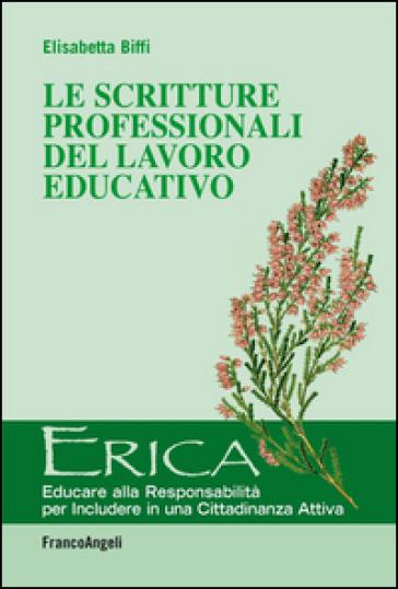 Le scritture professionali del lavoro educativo - Elisabetta Biffi |