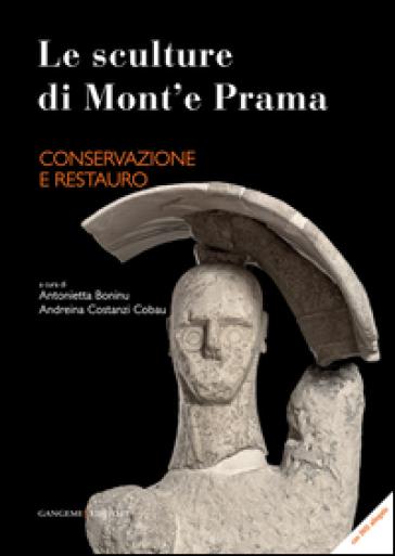 Le sculture di Mont'e Prama. Conservazione e restauro - A. Boninu |