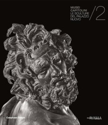 Le sculture del Palazzo Nuovo. Musei Capitolini. 2. - E. La Rocca |