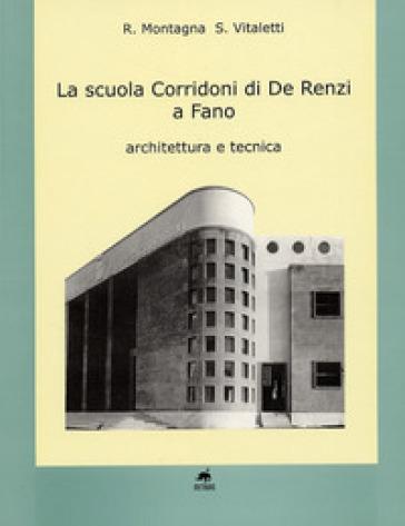 La scuola Corridoni di De Renzi a Fano - Romualdo Montagna  