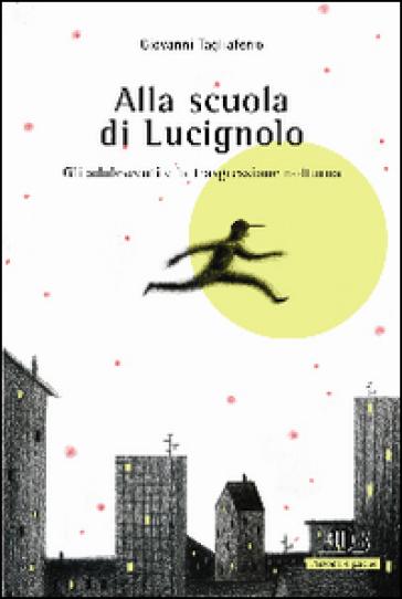 Alla scuola di Lucignolo. Gli adolescenti e la trasgressione notturna - Giovanni Tagliaferro pdf epub