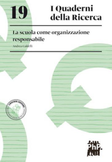La scuola come organizzazione responsabile - Andrea Caldelli | Rochesterscifianimecon.com
