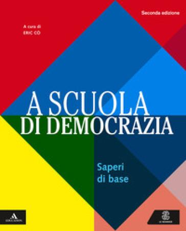 A scuola di democrazia. Saperi di base. Per gli Ist. tecnici e professionali. Con e-book. Con espansione online - Gustavo Zagrebelsky |