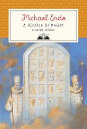 A scuola di magia. E altre storie - Michael Ende